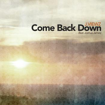 Come Back Down Album from J.Viewz